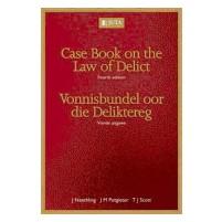 Casebook on the Law of Delict/ Vonnisbundel oor……4e