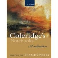 Coleridge's Notebooks : A Selection - Samuel Taylor Coleridge; Seamus Perry