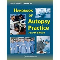 Handbook of Autopsy Practice, Fourth Edition - Brenda L. Waters,MD