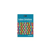 Labour Relations A southern African perspective 6th ed - S.Bendix