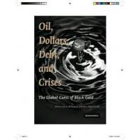 Oil, Dollars, Debt, and Crises