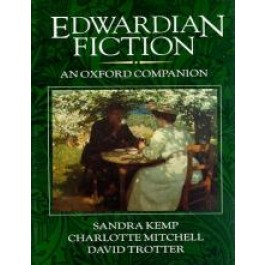 Edwardian Fiction : An Oxford Companion S.Kemp; C.Mitchell;…