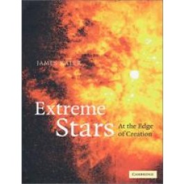 Extreme Stars: at the edge of creation - James Kaler