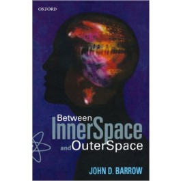 Between Inner Space and Outer Space : Essays on Science, Art and Philosophy – John D. Barrow