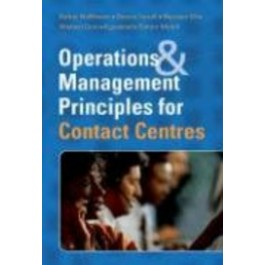 Operations & Management Principles for Contact Centres - E.Hoffmann ; D. Farrell....