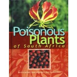 Poisonos Plants of South Africa - Ben-Erik van Wyk