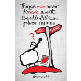 Things we never KnEwe about South African place names by Ann Gadd
