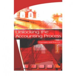 Unlocking the Accounting process Concepts and Cases