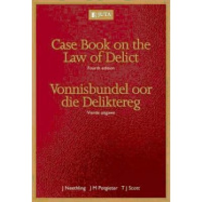 Casebook on the Law of Delict/ Vonnisbundel oor……4e