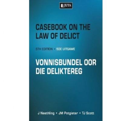 Casebook on the Law of Delict/ Vonnisbundel oor……5e  Neethling, J  Potgieter, JM  Scott, TJ