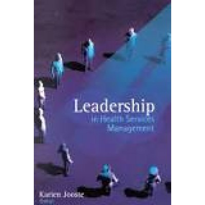 Leadership in Health Services Management: 2 EDITION - Karien Jooste