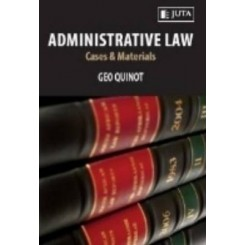 Administrative Law : cases and materials - G.Quinot