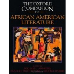 The Oxford Companion to African American Literature - William L. Andrews; F. Smith Foster