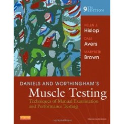 Daniels and Worthingham's Muscle Testing:Techniques of Manual Examination and Performance Testi 9th ed