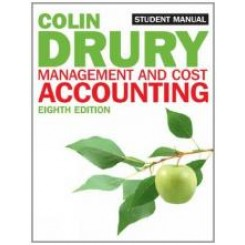 Management and Cost Accounting 8th ed. Student Manual - Colin Drury