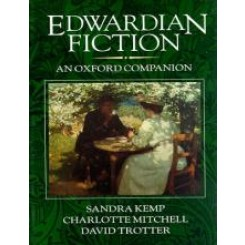 Edwardian Fiction : An Oxford Companion S.Kemp; C.Mitchell;…