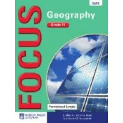 Focus CAPS Geography Grade 11 Learner's Book