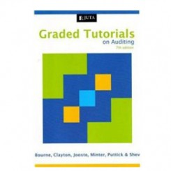 Graded Tutorials on Auditing - Bourne, P Clayton, R Minter, T Puttick, G Shey, J