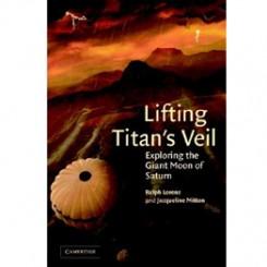Lifting Titan's Veil - Ralf Lorenz and Jacqueline Mitton