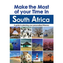 "Make the Most of your Time in South Africa"" a guide to planning your personalised itinerary"