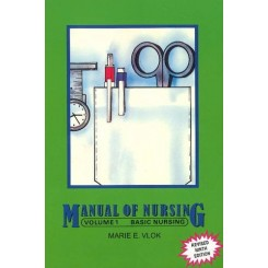 Vlok's Manual of Nursing Volume I  -— Basic Nursing
