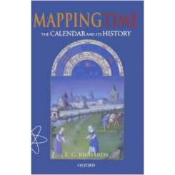 Mapping Time : The Calendar and Its History - E. G. Richards