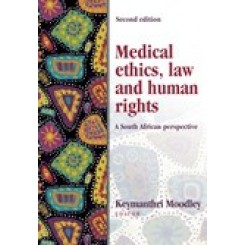 Medical Ethics,Law and Human Rights 2nd ed - Moodley
