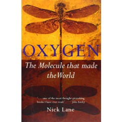 Oxygen : The Molecule That Made the World - Nick Lane