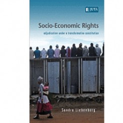 Socio-Economic Rights - Adjudication Under a Transformative Constitution