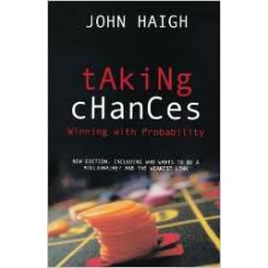 Taking Chances : Winning with Probability - John S. Haigh