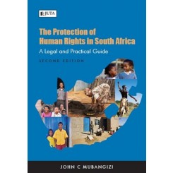 The Protection of Human Rights in South Africa: A legal and practical guide 2nd Edition