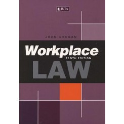 Workplace Law  10th edition - Grogan