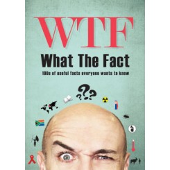 WTF What the Fact! 100s of useful facts that everyone wants to know