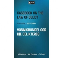 Casebook on the Law of Delict/ Vonnisbundel oor……5e  Neethling, J  Potgieter, JM  Scott, TJ