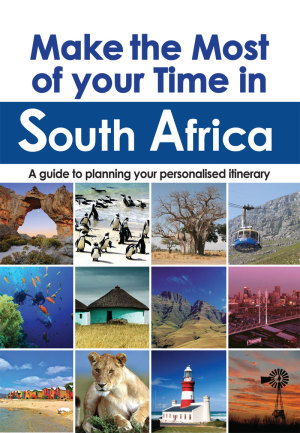 MAKE THE MOST OF YOUR TIME IN SOUTH AFRICA